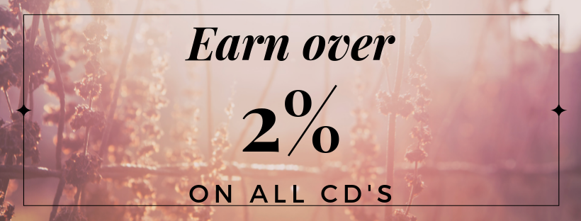 Earn over 2% on all CD's